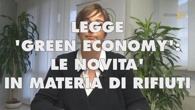 "RICICLA LEX - LEGGE ""GREEN ECONOMY"": LE NOVITA' SUI RIFIUTI"